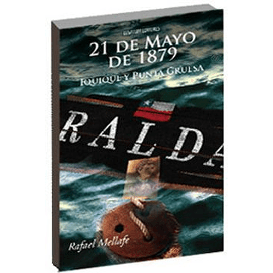 21 De Mayo De 1879 Iquique Y Punta Gruesa