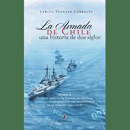 Armada De Chile Una Historia De Dos Siglos Tomo 2, La