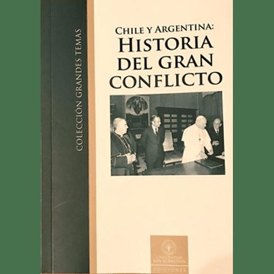 Chile Y Argentina: Historia Del Gran Conflicto