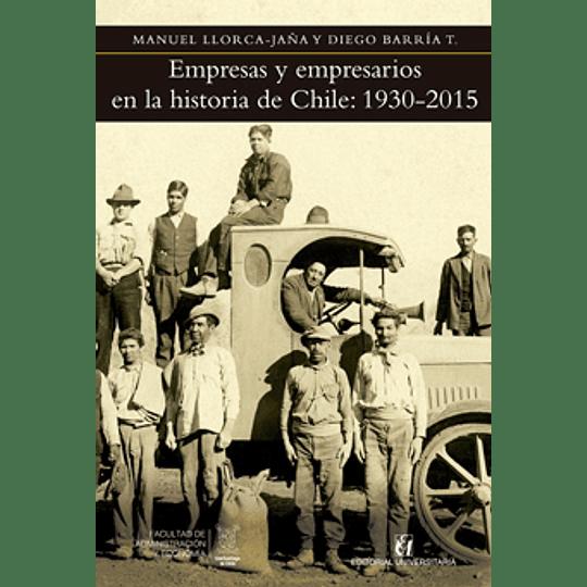 Empresas Y Empresarios En La Historia De Chile 1930-2015