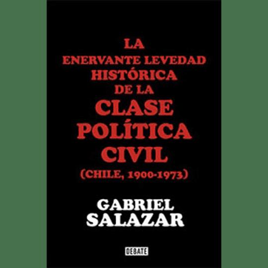 Enervante Levedad De La Clase Politica Civil , La