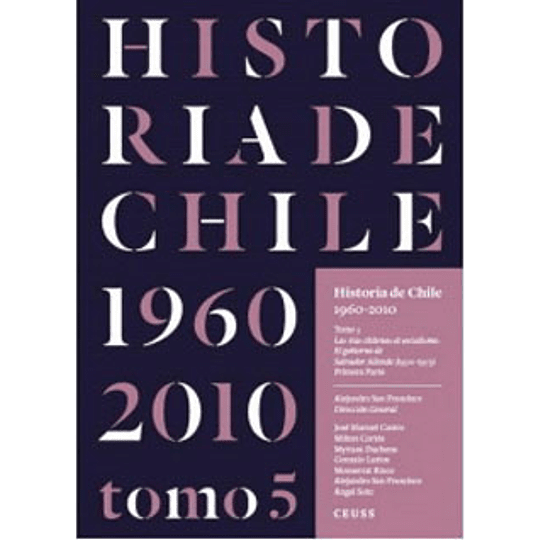 Historia De Chile 1960-2010 Tomo 5