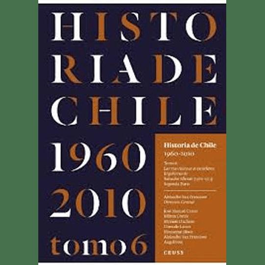 Historia De Chile 1960-2010 Tomo 6