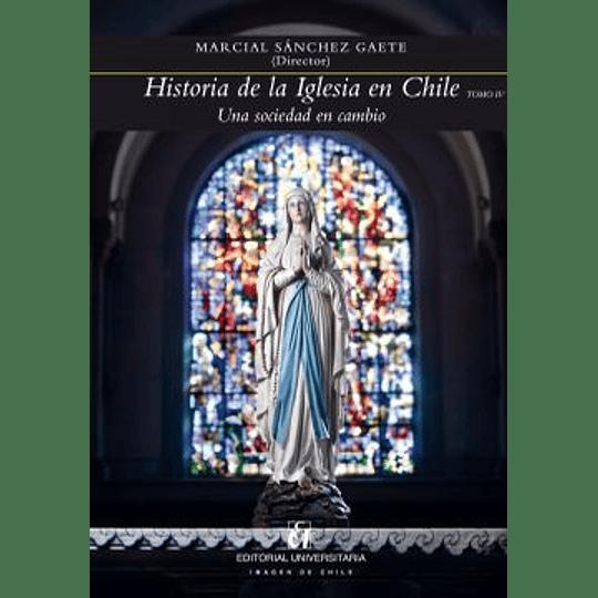 Historia De La Iglesia En Chile Tomo Iv