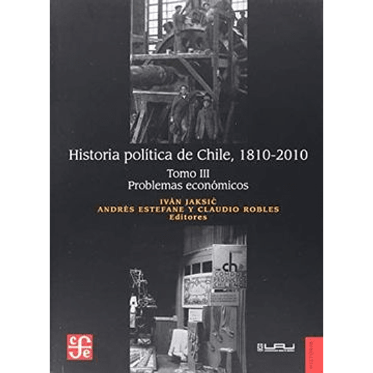 Historia Politica De Chile Tomo 3 Problemas Economicos