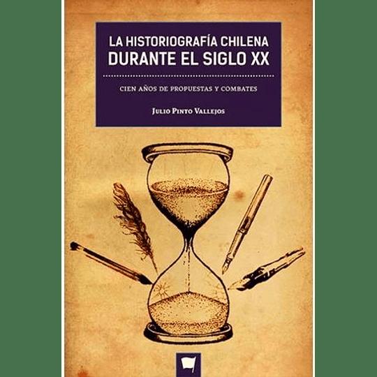 Historiografia Chilena Durante El Siglo Xx, La