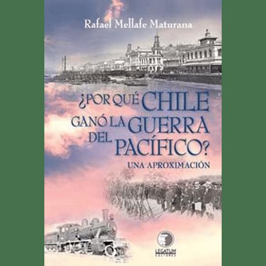 Por Que Chile Gano La Guerra Del Pacifico