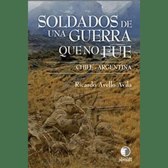 Soldados De Una Guerra Que No Fue