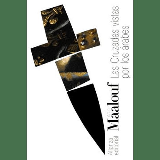 Cruzadas Vistas Por Los Arabes, Las
