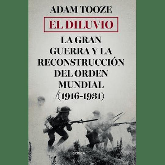 Diluvio La Gran Guerra Y La Reconstruccion Del Orden Mundial (1916-1931), El