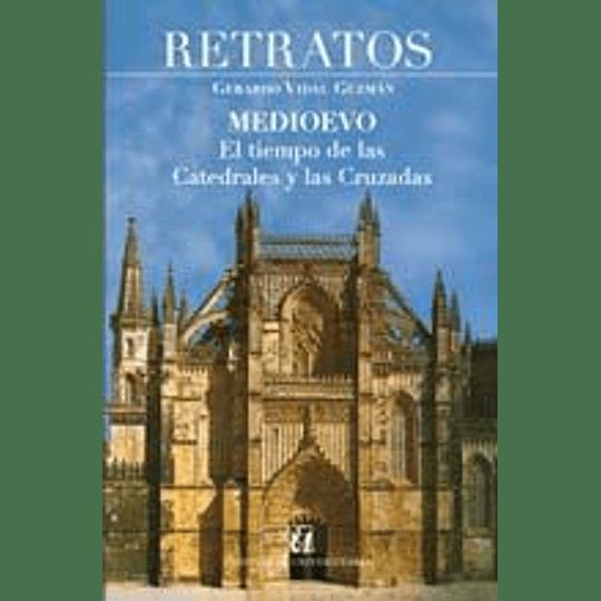 Retratos Medioevo El Tiempo De Las Catedrales Y Las Cruzadas