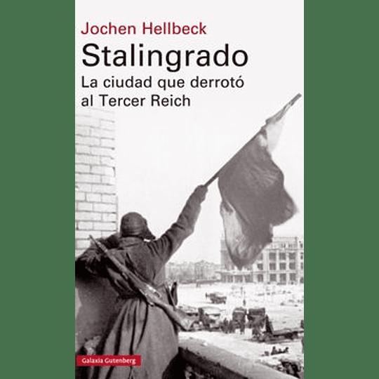 Stalingrado La Ciudad Que Derroto Al Tercer Reich