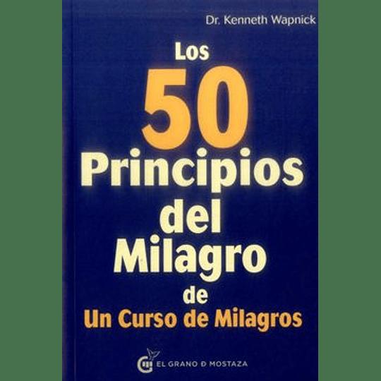 50 Principios Del Milagro De Un Curso De Milagros, Los