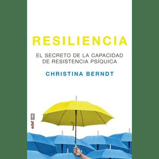 Resiliencia El Secreto De La Capacidad De Resistencia Psiquica