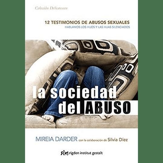 Sociedad Del Abuso, La