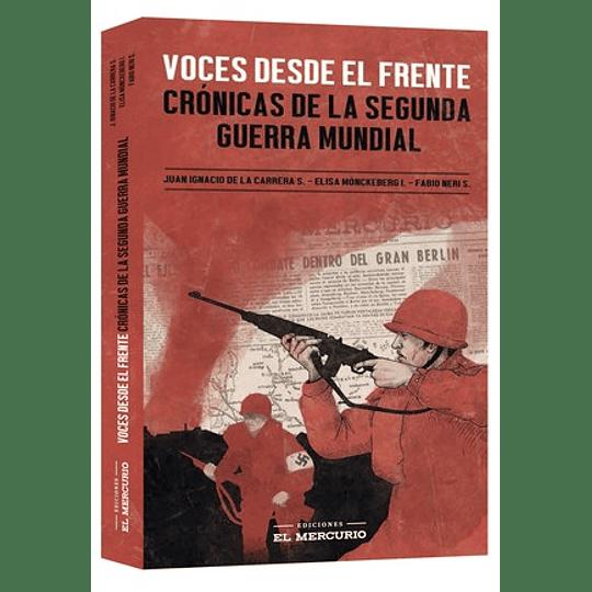 Voces Desde El Frente Cronicas De La Segunda Guerra Mundial