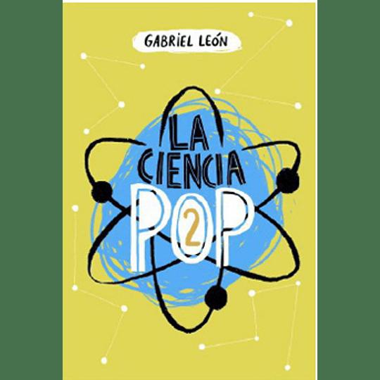 Ciencia Pop 2, La
