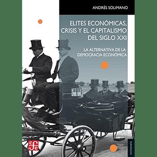 Elites Economicas Crisis Y El Capitalismo Del Siglo Xxi
