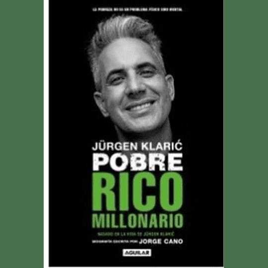 Jurgen Klaric Pobre Rico Millonario