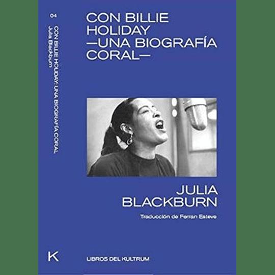 Con Billie Holiday Una Biografia Coral