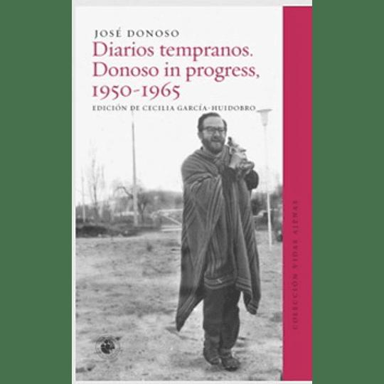 Diario Tempranos Donoso In Progress  1950 1965