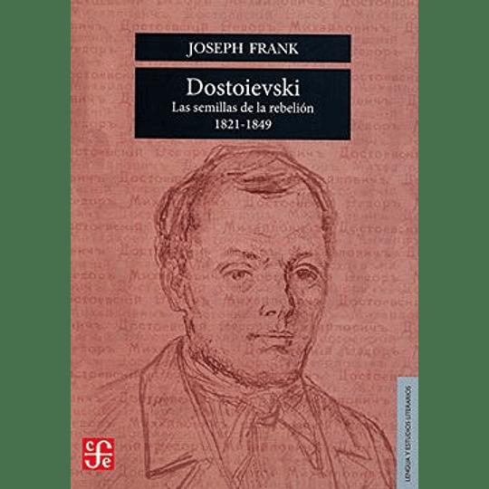 Dostoievski 1: Las Semillas De La Rebelion (1821-1849)