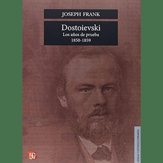 Dostoievski 2: Los Años De Prueba (1850-1859)