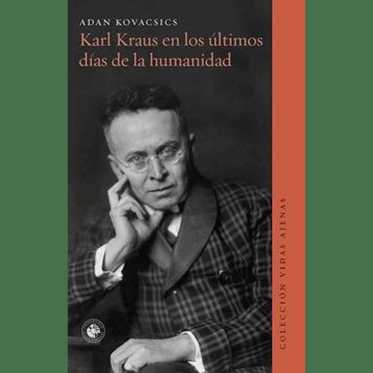 Karl Kraus En Los Ultimos Dias De La Humanidad