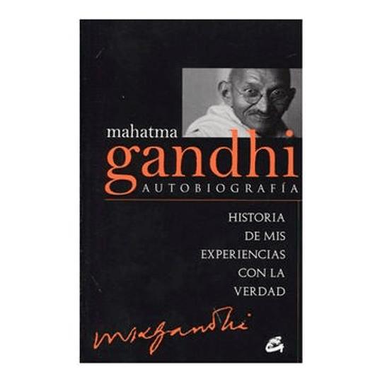 Mahatma Gandhi Historia De Mis Experiencias Con La Verdad