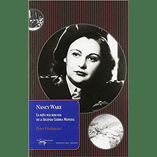Nancy Wake La Espia Mas Buscada De La Segunda Guerra M