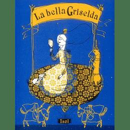 Bella Griselda, La