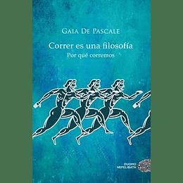 Correr Es Una Filosofia Por Que Corremos