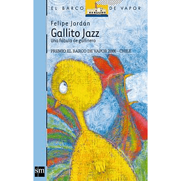 Gallito Jazz Una Fabula De Gallinero