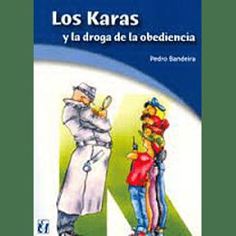 Karas Y La Droga De La Obediencia, Los