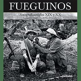 Fueguinos Fotografia Siglos Xix Y Xx