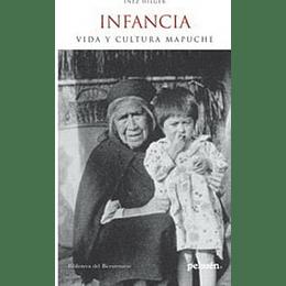 Infancia Vida Y Cultura Mapuche