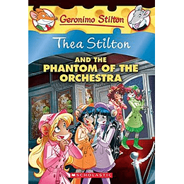 Thea Stilton 29 And The Phantom Of The Orchestra