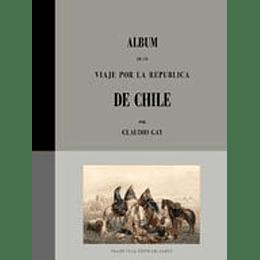 Album De Un Viaje Por La Republica De Chile