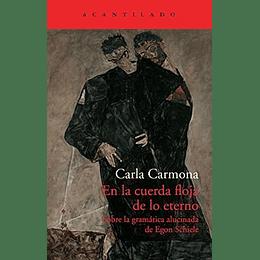 En La Cuerda Floja Sobre La Gramatica Alucinada De Egon Schiele