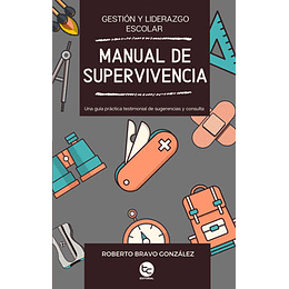 Manual De Supervivencia Gestion Y Liderazgo Escolar