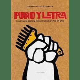 Puño Y Letra Movimiento Social Y Comunicacion Grafica En Chile