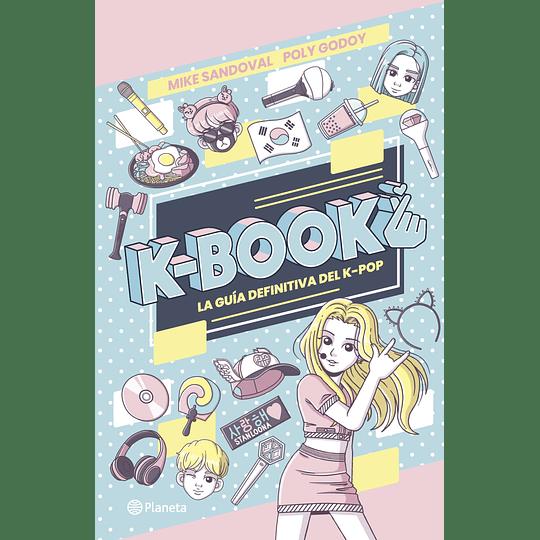 K-Book - La Guia Defintiva Del K-Pop