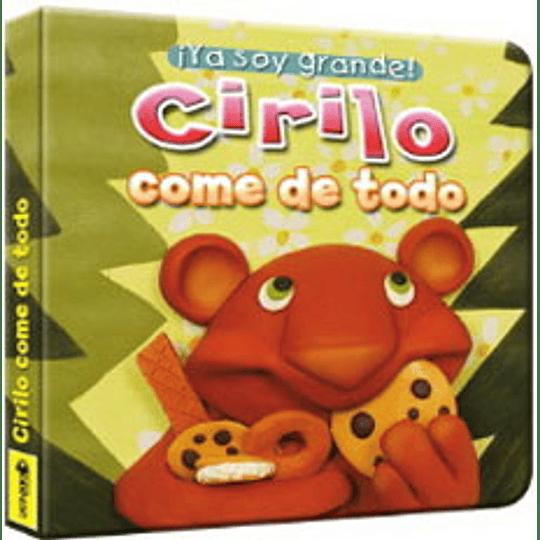 Cirilo Come De Todo (Ya Soy Grande)