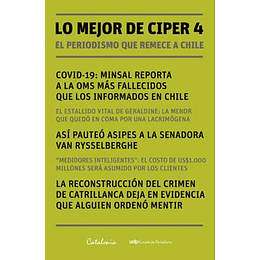 Lo Mejor De Ciper 4. El Periodismo Que Remece A Chile
