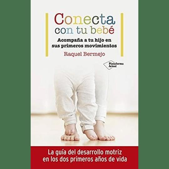 Conecta Con Tu Bebe - Acompaña A Tu Hijo En Sus Primeros Movimientos