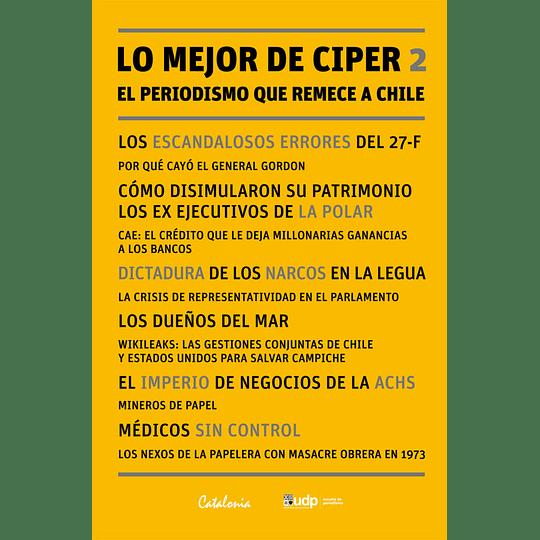 Lo Mejor De Ciper (El Periodismo Que Remece A Chile #2)