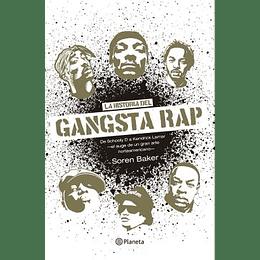 La Historia Del Gangsta Rap