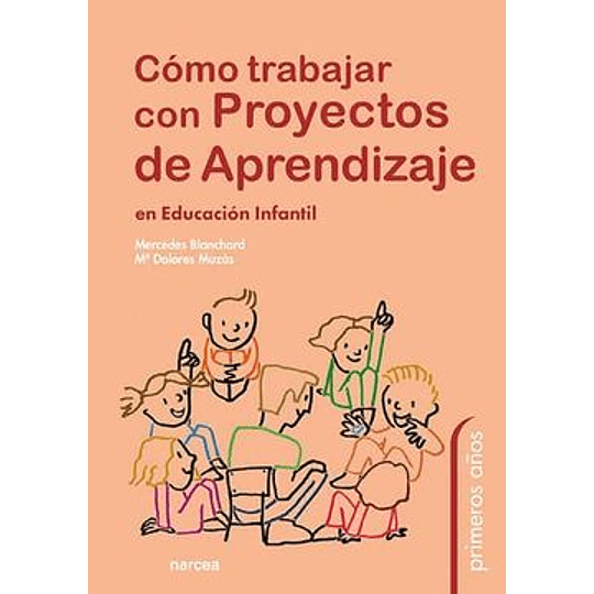 Como Trabajar Con Proyectos De Aprendizaje En Educacion Infantil