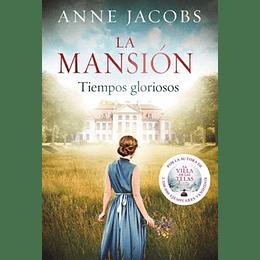 La Mansión -  Tiempos Gloriosos