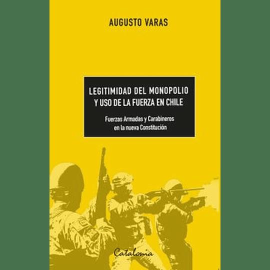 Legitimidad Del Monopolio Y Uso De La Fuerza En Chile